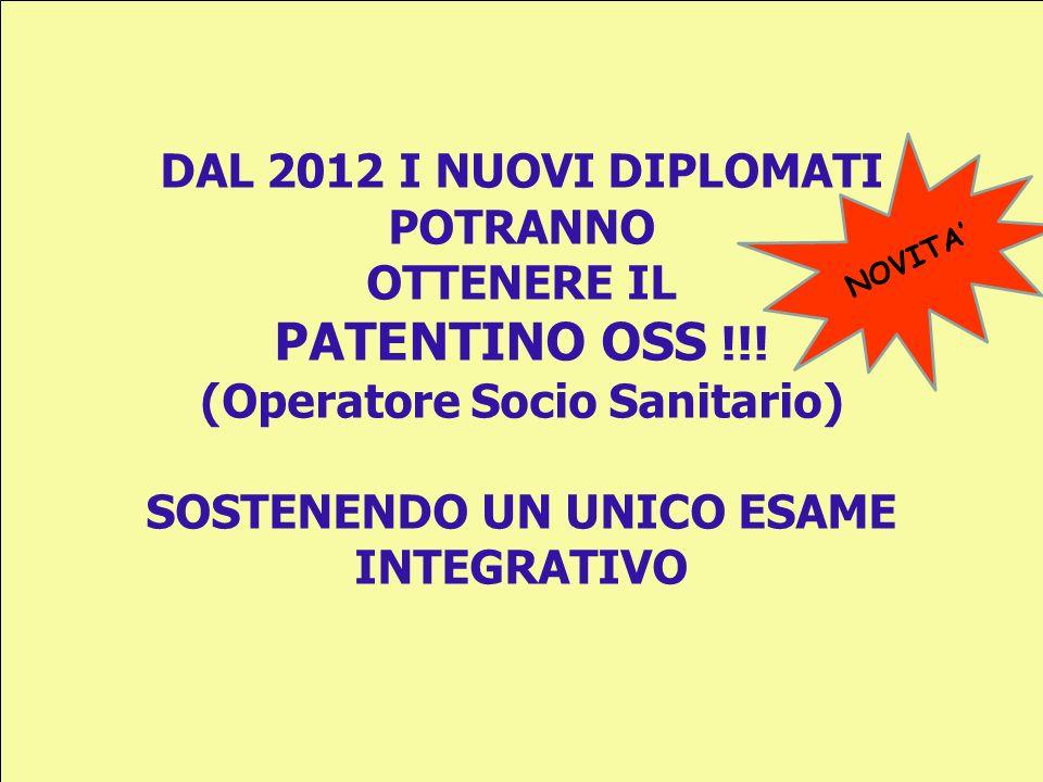 DAL 2012 I NUOVI DIPLOMATI POTRANNO OTTENERE IL PATENTINO OSS !!.