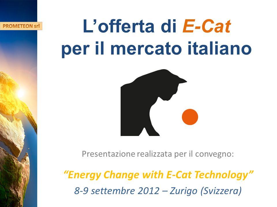 Hydro Fusion Confidential Information Lofferta di E-Cat per il mercato italiano Presentazione realizzata per il convegno: Energy Change with E-Cat Technology 8-9 settembre 2012 – Zurigo (Svizzera)
