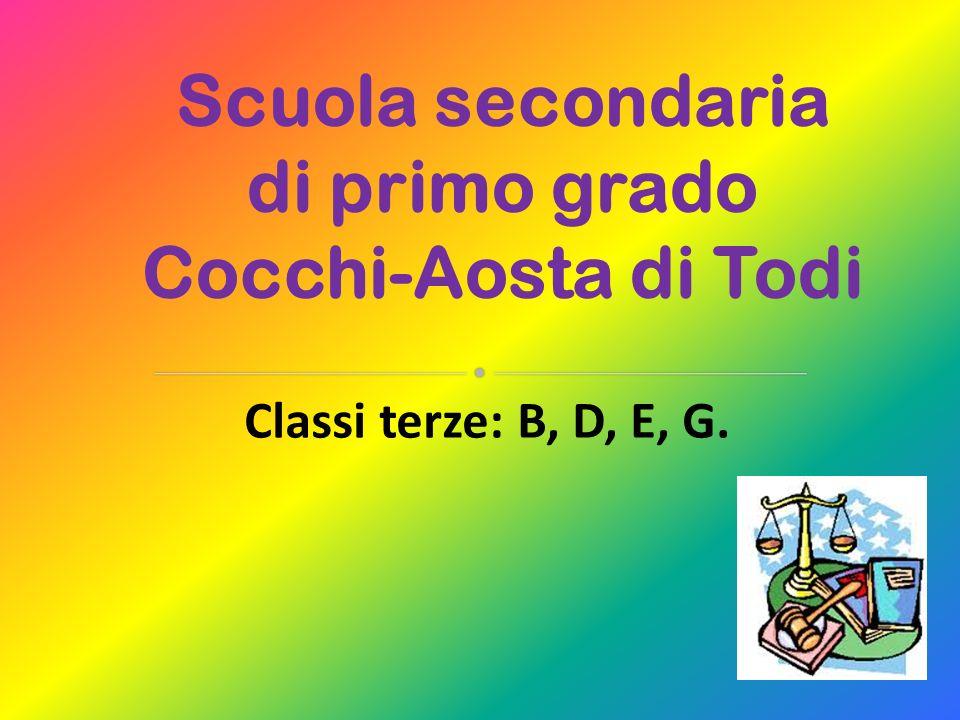 Scuola secondaria di primo grado Cocchi-Aosta di Todi Classi terze: B, D, E, G.