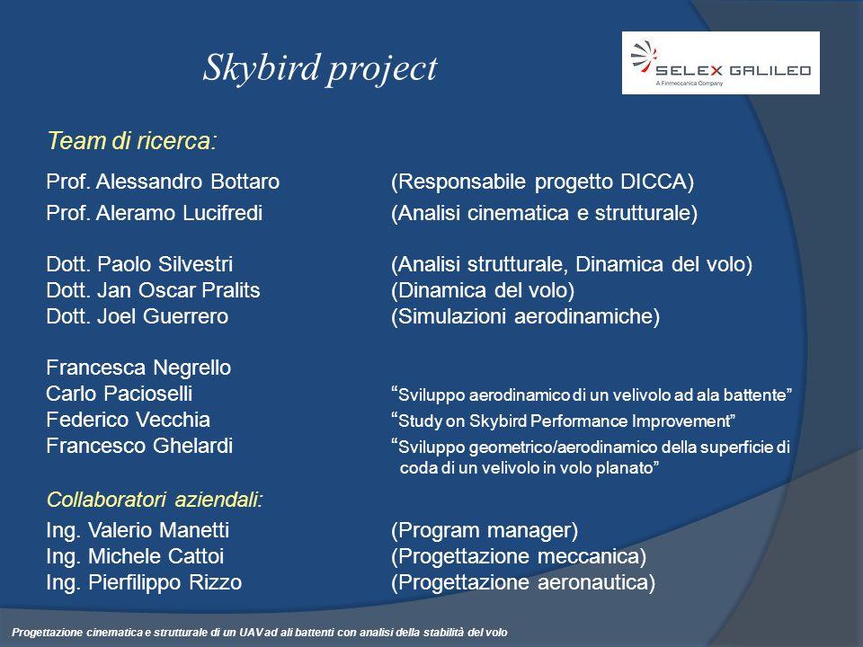 Team di ricerca: Prof. Alessandro Bottaro (Responsabile progetto DICCA) Prof. Aleramo Lucifredi(Analisi cinematica e strutturale) Dott. Paolo Silvestr