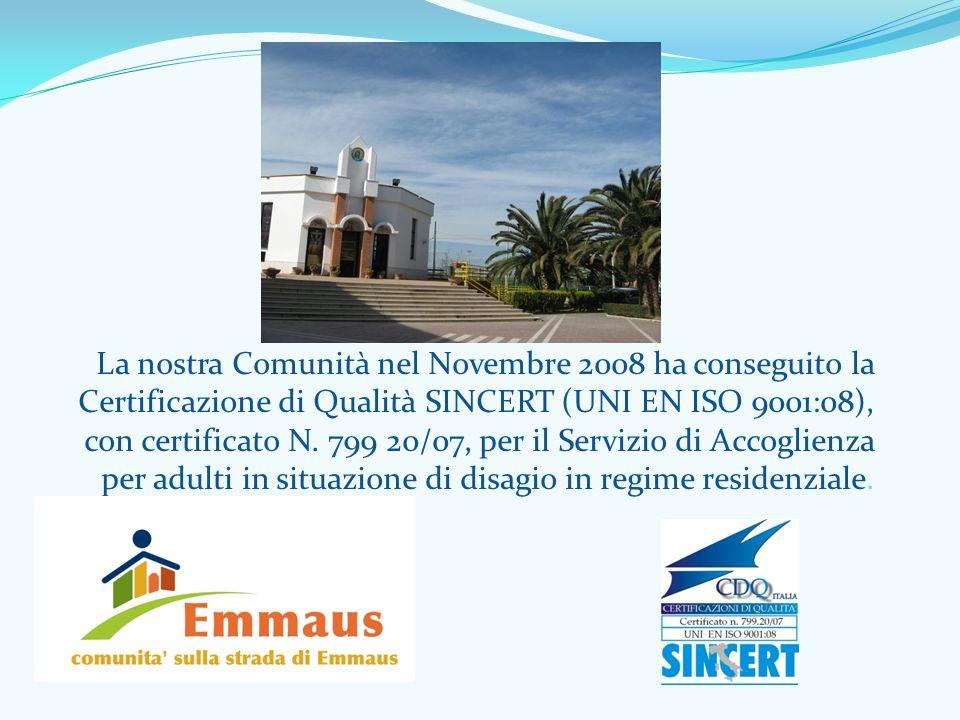 La nostra Comunità nel Novembre 2008 ha conseguito la Certificazione di Qualità SINCERT (UNI EN ISO 9001:08), con certificato N. 799 20/07, per il Ser