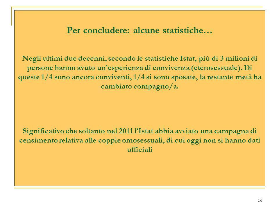 16 Per concludere: alcune statistiche… Negli ultimi due decenni, secondo le statistiche Istat, più di 3 milioni di persone hanno avuto unesperienza di