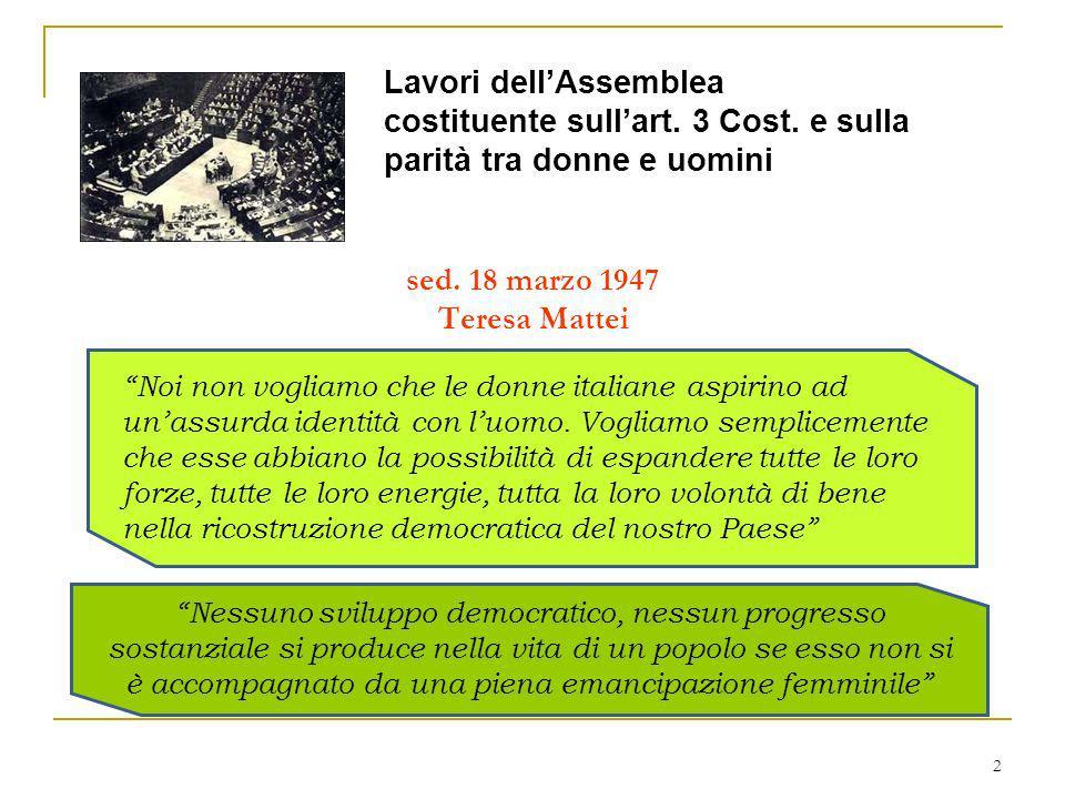 2 sed. 18 marzo 1947 Teresa Mattei Noi non vogliamo che le donne italiane aspirino ad unassurda identità con luomo. Vogliamo semplicemente che esse ab