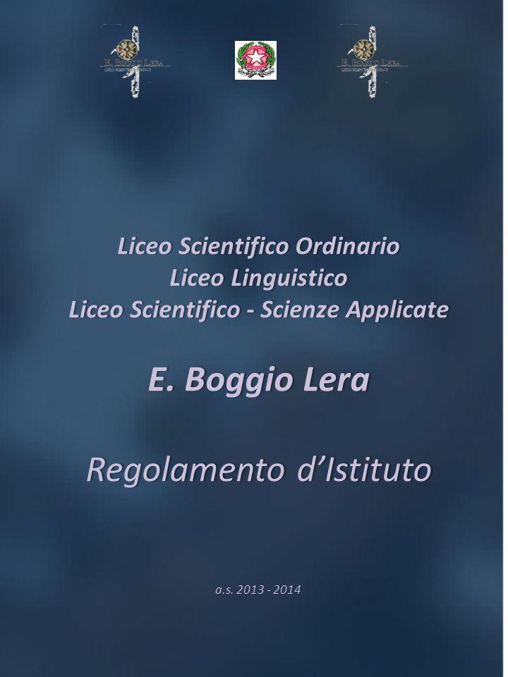 Liceo Scientifico Ordinario Liceo Linguistico Liceo Scientifico - Scienze Applicate E. Boggio Lera Regolamento dIstituto Liceo Scientifico Ordinario L