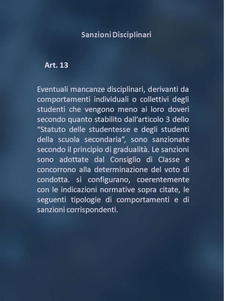 Sanzioni Disciplinari Art. 13 Eventuali mancanze disciplinari, derivanti da comportamenti individuali o collettivi degli studenti che vengono meno ai
