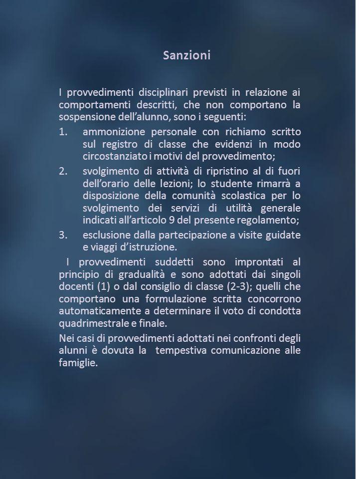 Sanzioni I provvedimenti disciplinari previsti in relazione ai comportamenti descritti, che non comportano la sospensione dellalunno, sono i seguenti: