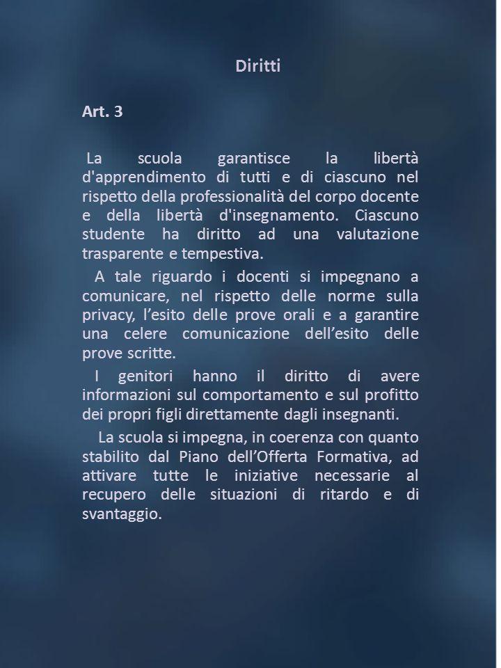 Diritti Art. 3 La scuola garantisce la libertà d'apprendimento di tutti e di ciascuno nel rispetto della professionalità del corpo docente e della lib