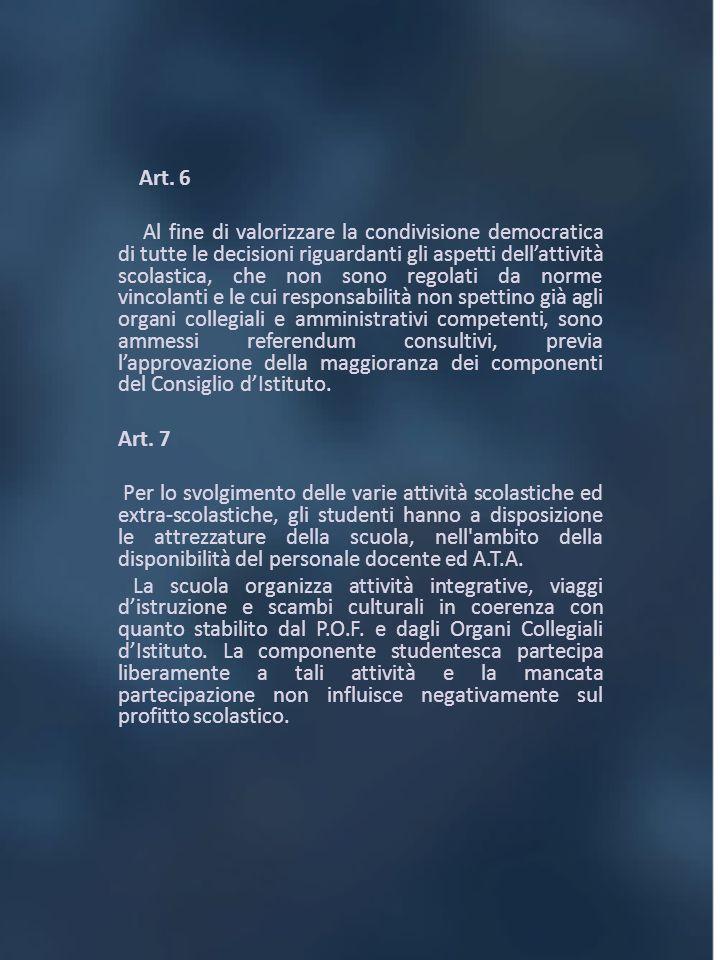 Art. 6 Al fine di valorizzare la condivisione democratica di tutte le decisioni riguardanti gli aspetti dellattività scolastica, che non sono regolati