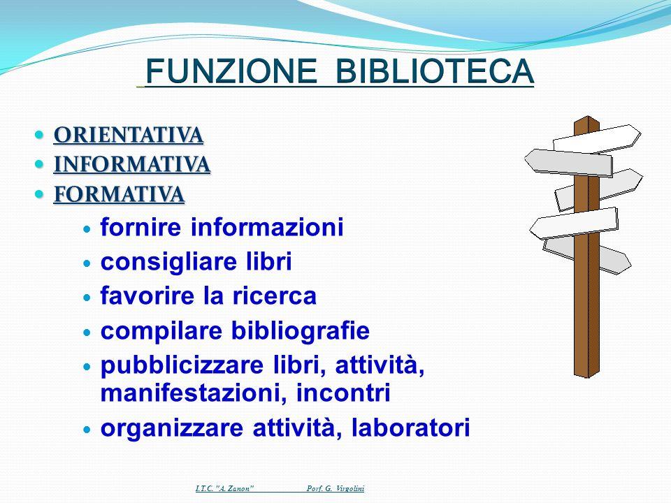 ORIENTATIVA ORIENTATIVA INFORMATIVA INFORMATIVA FORMATIVA FORMATIVA fornire informazioni consigliare libri favorire la ricerca compilare bibliografie