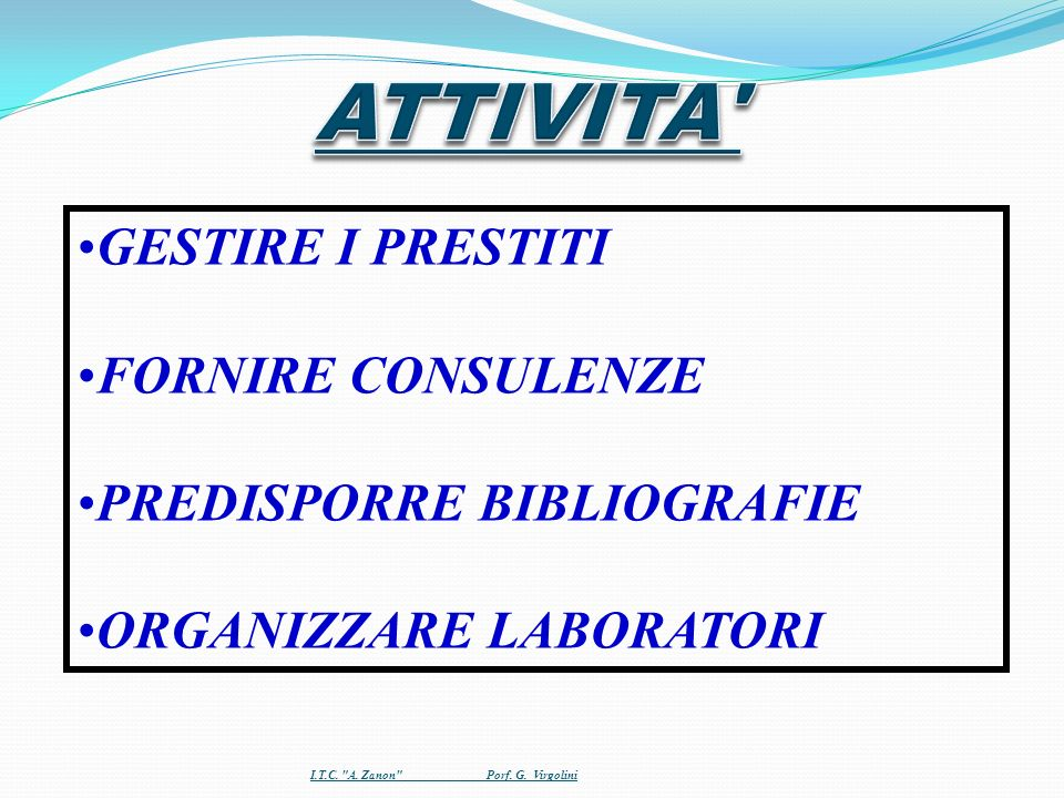 GESTIRE I PRESTITI FORNIRE CONSULENZE PREDISPORRE BIBLIOGRAFIE ORGANIZZARE LABORATORI I.T.C.