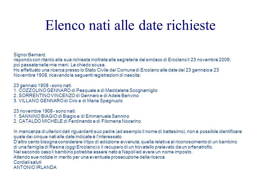 Elenco nati alle date richieste Signor Bernard, rispondo con ritardo alla sua richiesta inoltrata alla segreteria del sindaco di Ercolano il 23 novemb