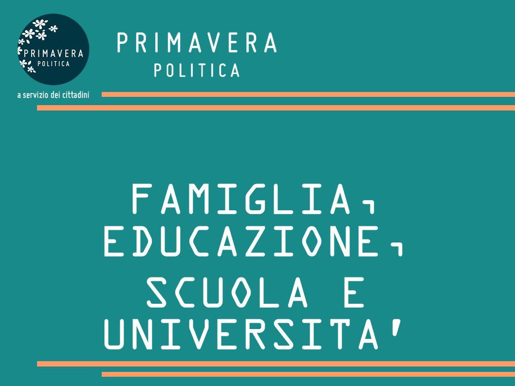 FAMIGLIA, EDUCAZIONE, SCUOLA E UNIVERSITA