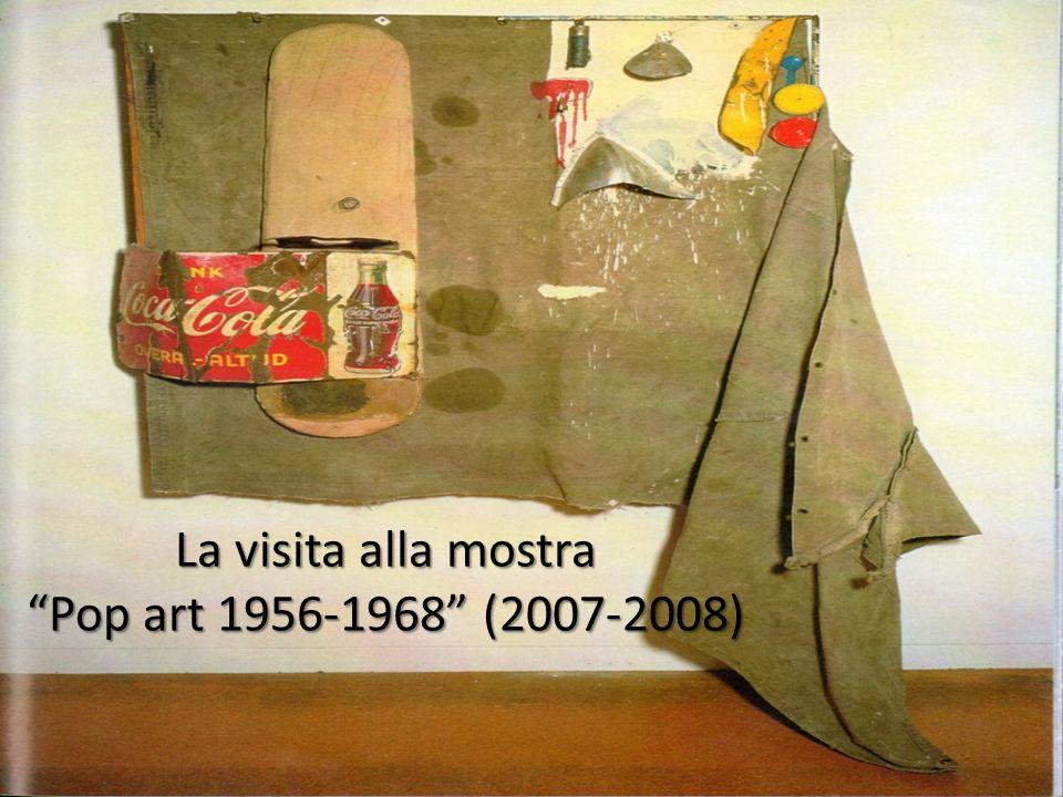 La visita alla mostra Pop art 1956-1968 (2007-2008)