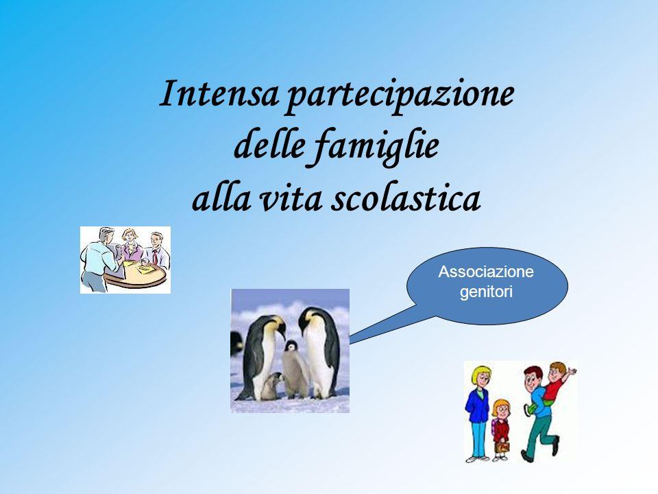 Intensa partecipazione delle famiglie alla vita scolastica Associazione genitori