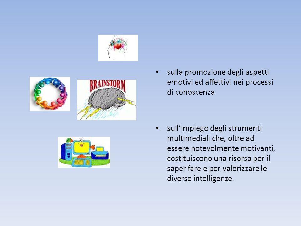 sulla promozione degli aspetti emotivi ed affettivi nei processi di conoscenza sullimpiego degli strumenti multimediali che, oltre ad essere notevolme