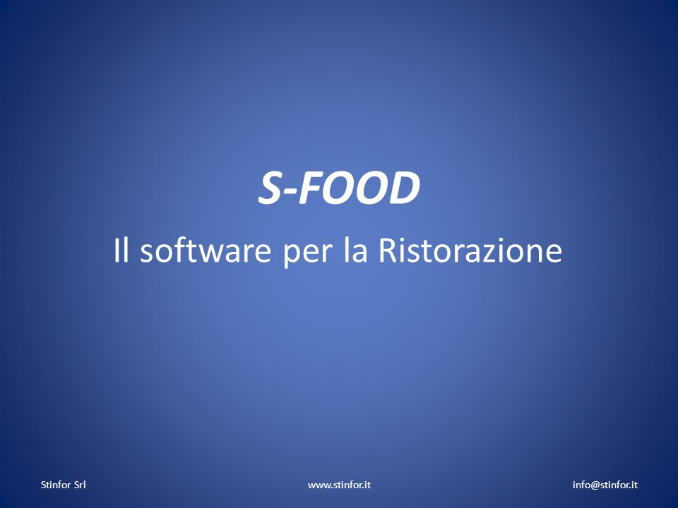 S-FOOD Il software per la Ristorazione Stinfor Srlinfo@stinfor.itwww.stinfor.it