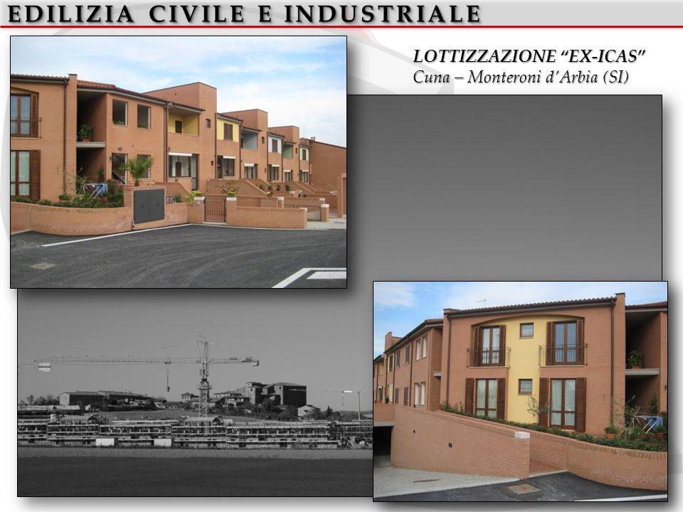 EDILIZIA CIVILE E INDUSTRIALE LOTTIZZAZIONE EX-ICAS Cuna – Monteroni dArbia (SI)