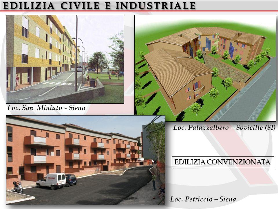 EDILIZIA CIVILE E INDUSTRIALE EDILIZIA CONVENZIONATA Loc. Palazzalbero – Sovicille (SI) Loc. San Miniato - Siena Loc. Petriccio – Siena