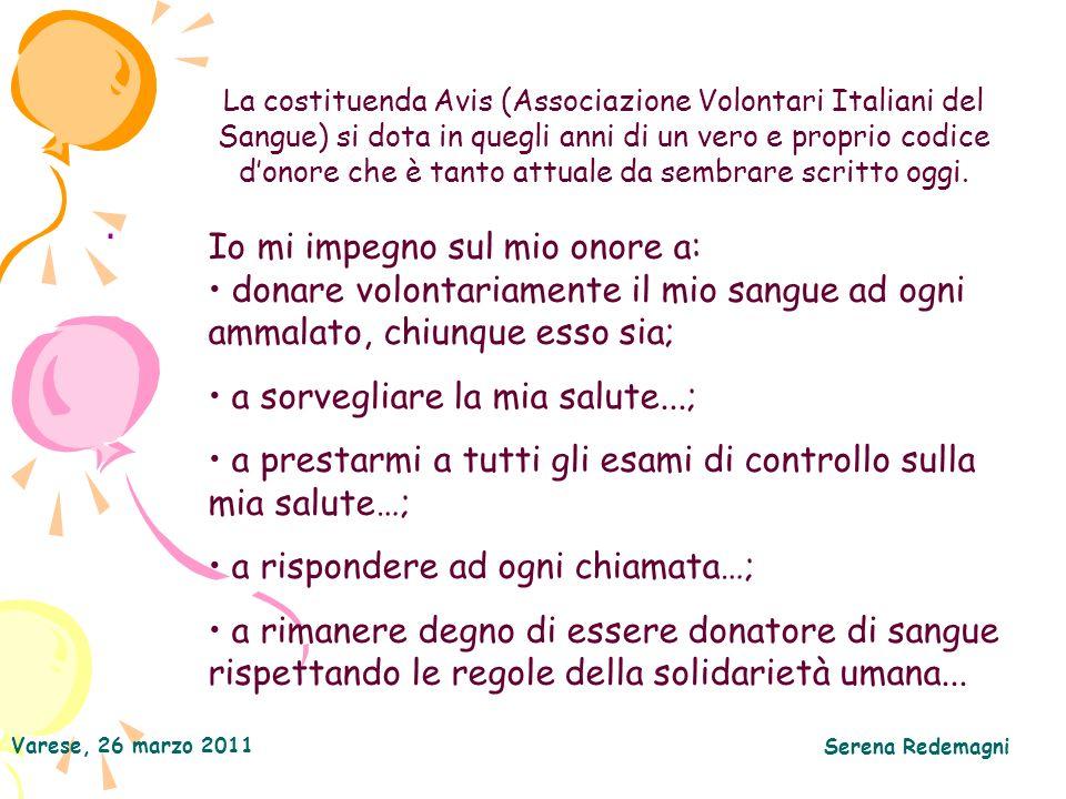 Varese, 26 marzo 2011 Serena Redemagni. La costituenda Avis (Associazione Volontari Italiani del Sangue) si dota in quegli anni di un vero e proprio c