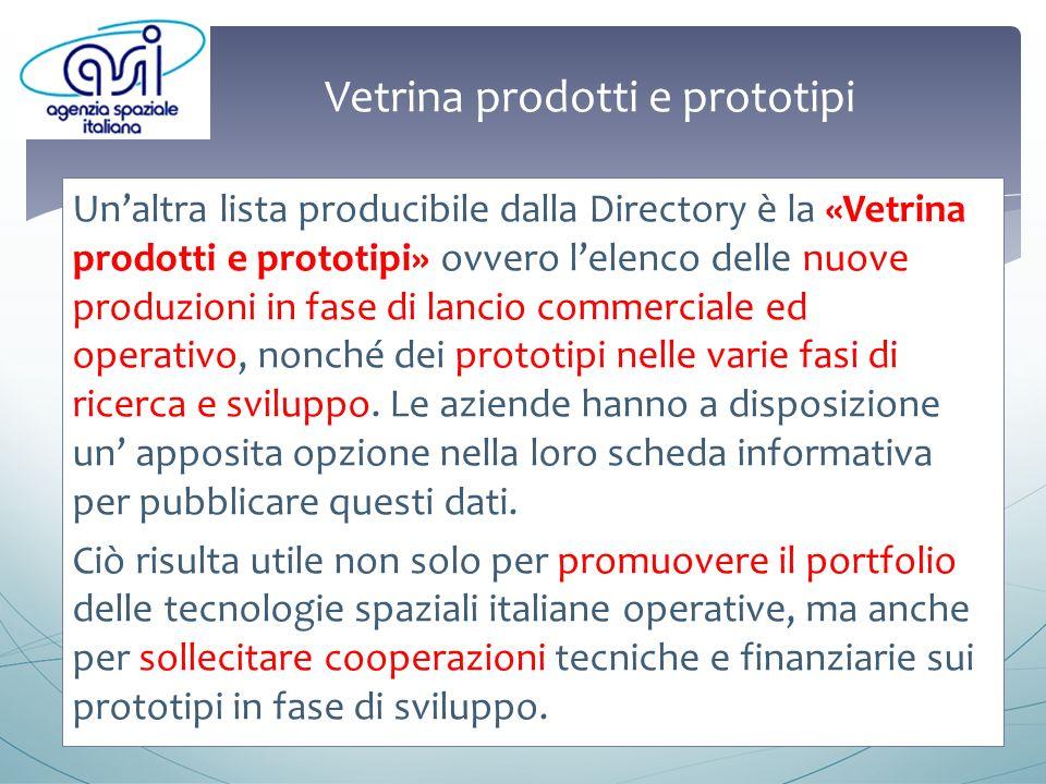 Vetrina prodotti e prototipi Unaltra lista producibile dalla Directory è la «Vetrina prodotti e prototipi» ovvero lelenco delle nuove produzioni in fase di lancio commerciale ed operativo, nonché dei prototipi nelle varie fasi di ricerca e sviluppo.