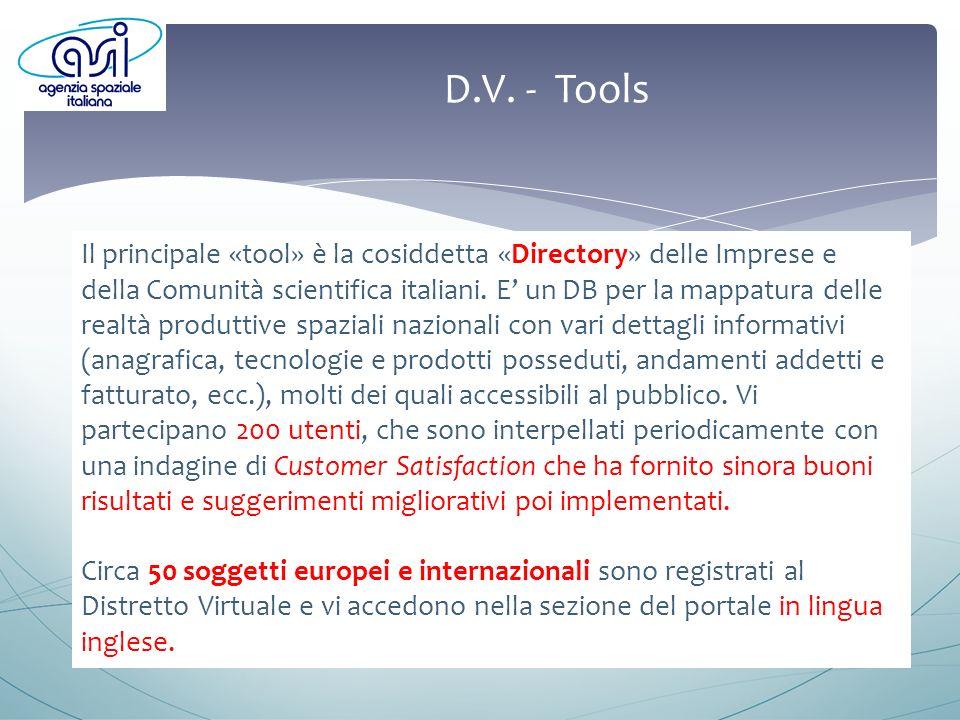D.V. - Tools Il principale «tool» è la cosiddetta «Directory» delle Imprese e della Comunità scientifica italiani. E un DB per la mappatura delle real