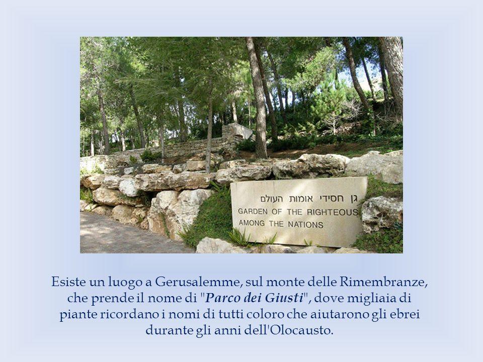 Esiste un luogo a Gerusalemme, sul monte delle Rimembranze, che prende il nome di