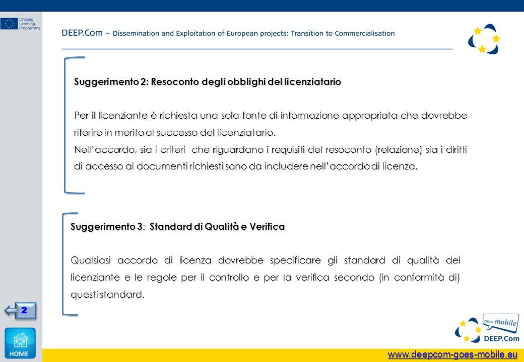 Suggerimento 2: Resoconto degli obblighi del licenziatario Per il licenziante è richiesta una sola fonte di informazione appropriata che dovrebbe rife
