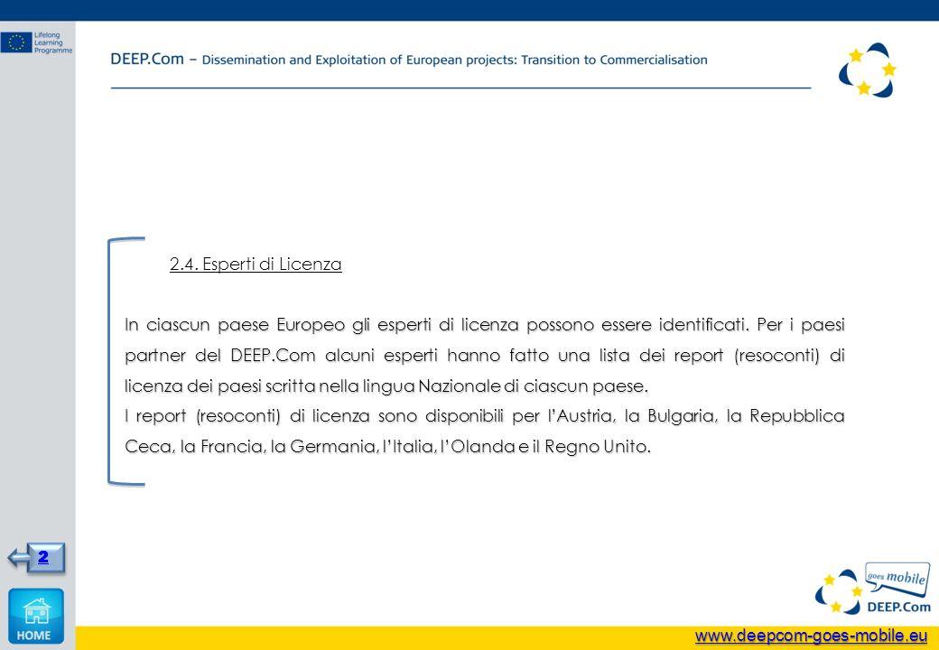 2.4. Esperti di Licenza In ciascun paese Europeo gli esperti di licenza possono essere identificati. Per i paesi partner del DEEP.Com alcuni esperti h