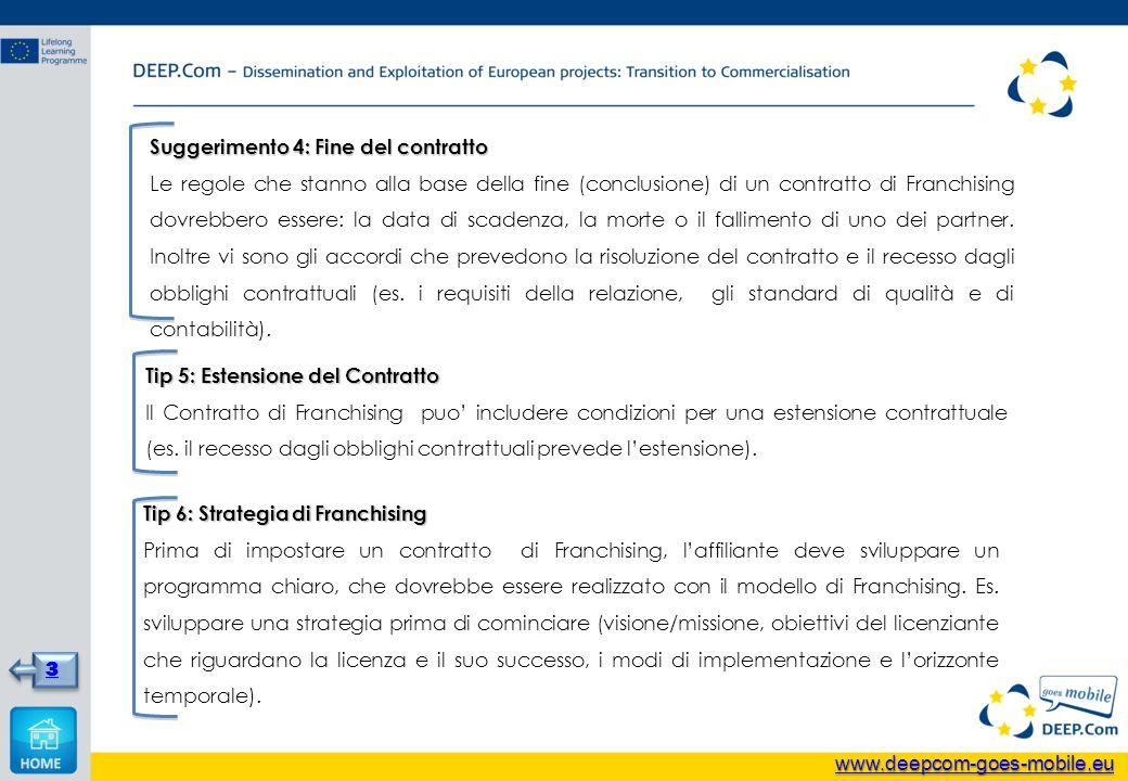 Suggerimento 4: Fine del contratto Le regole che stanno alla base della fine (conclusione) di un contratto di Franchising dovrebbero essere: la data di scadenza, la morte o il fallimento di uno dei partner.