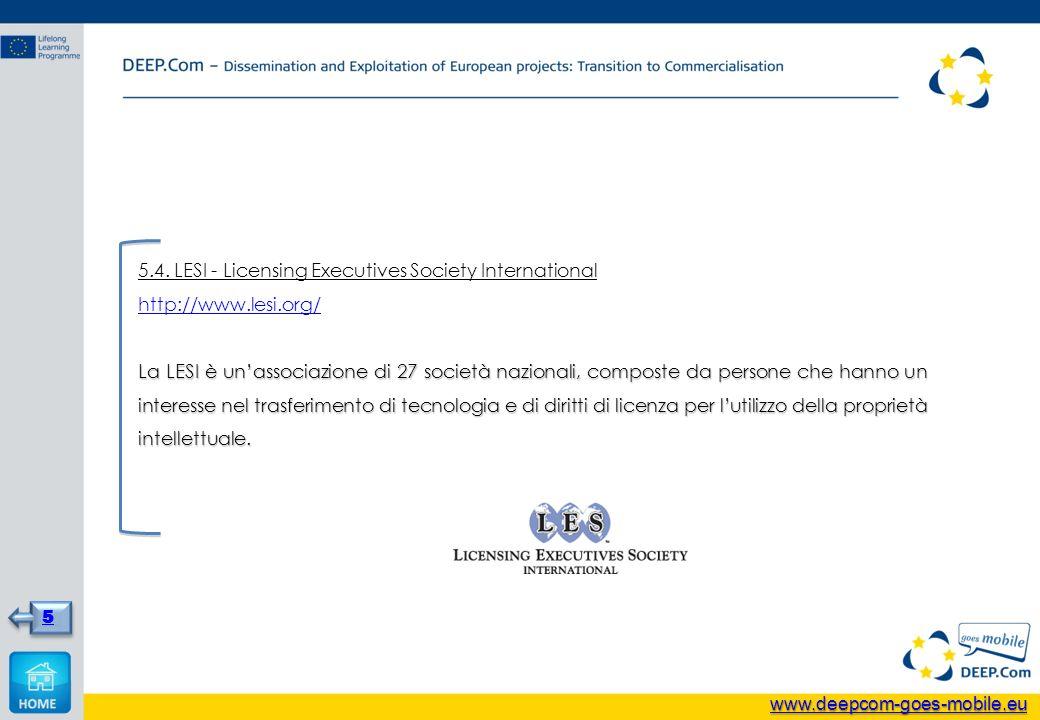 5.4. LESI - Licensing Executives Society International http://www.lesi.org/ La LESI è unassociazione di 27 società nazionali, composte da persone che