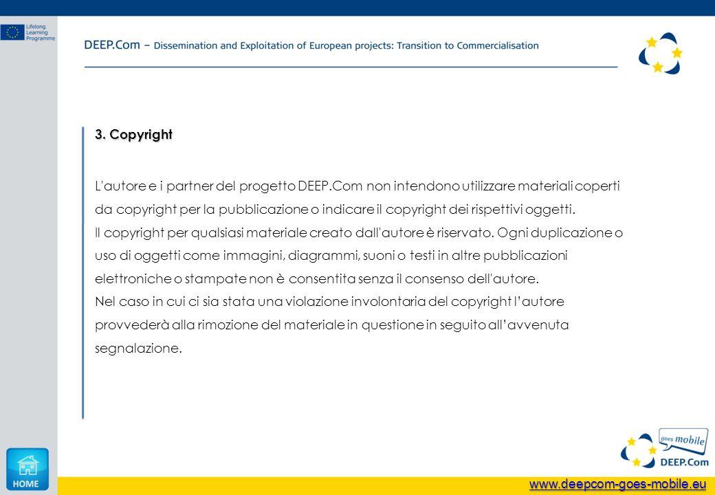 3. Copyright L'autore e i partner del progetto DEEP.Com non intendono utilizzare materiali coperti da copyright per la pubblicazione o indicare il cop