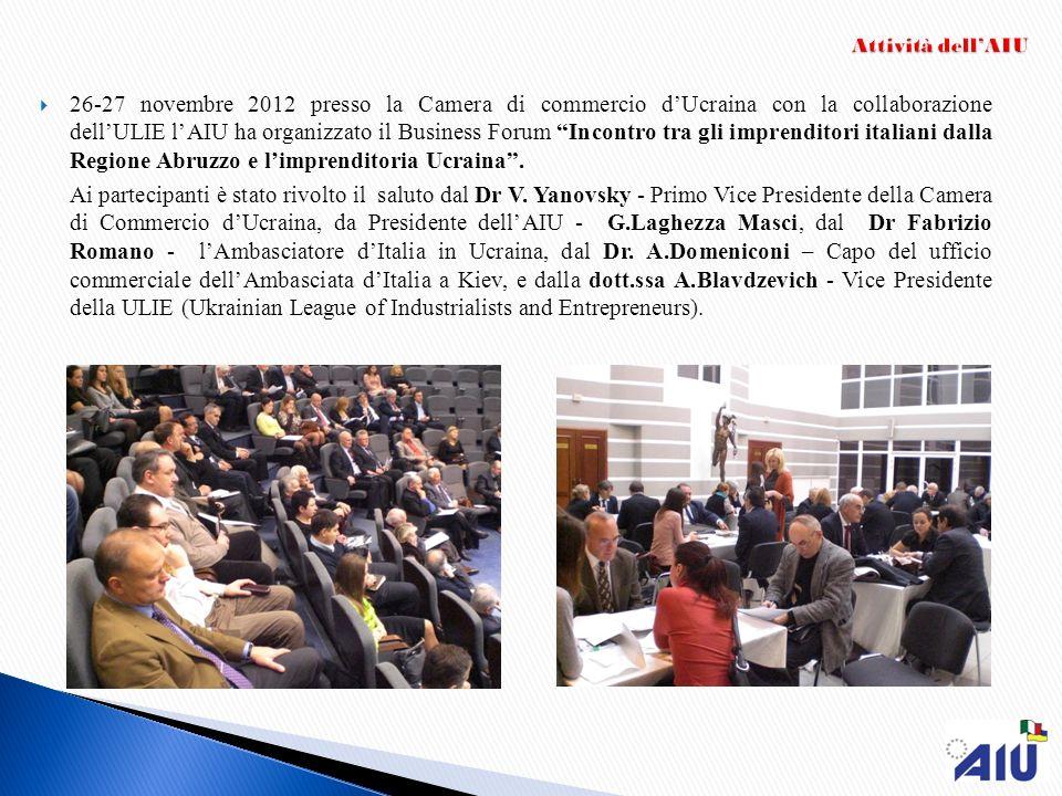 26-27 novembre 2012 presso la Camera di commercio dUcraina con la collaborazione dellULIE lAIU ha organizzato il Business Forum Incontro tra gli impre