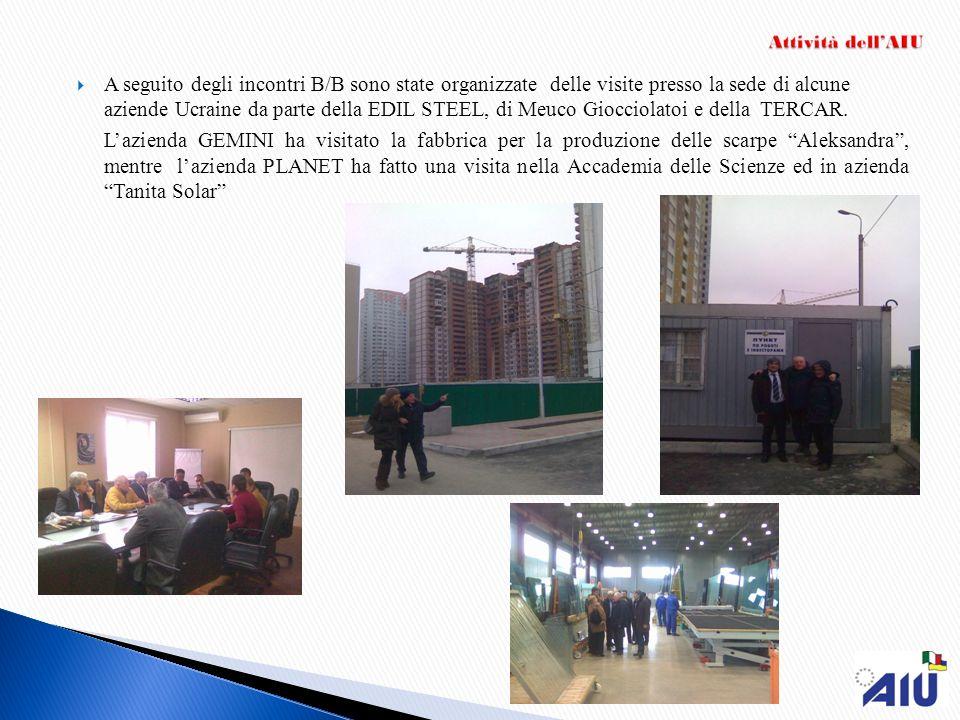 A seguito degli incontri B/B sono state organizzate delle visite presso la sede di alcune aziende Ucraine da parte della EDIL STEEL, di Meuco Giocciol