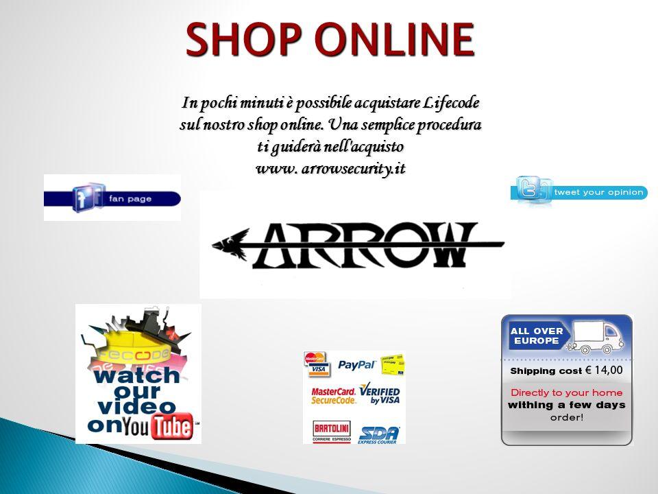 SHOP ONLINE In pochi minuti è possibile acquistare Lifecode sul nostro shop online.