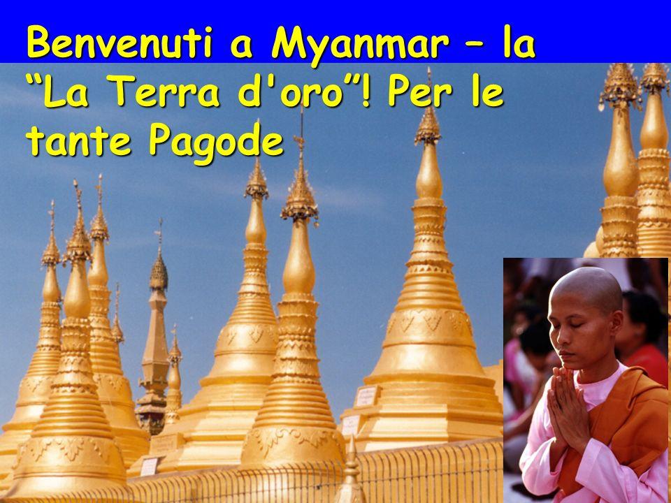 Benvenuti a Myanmar – la La Terra d oro! Per le tante Pagode