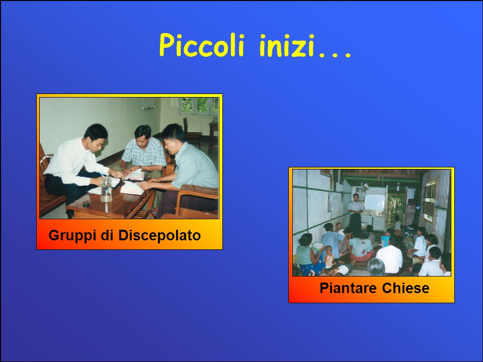 Gruppi di Discepolato Piantare Chiese Piccoli inizi...