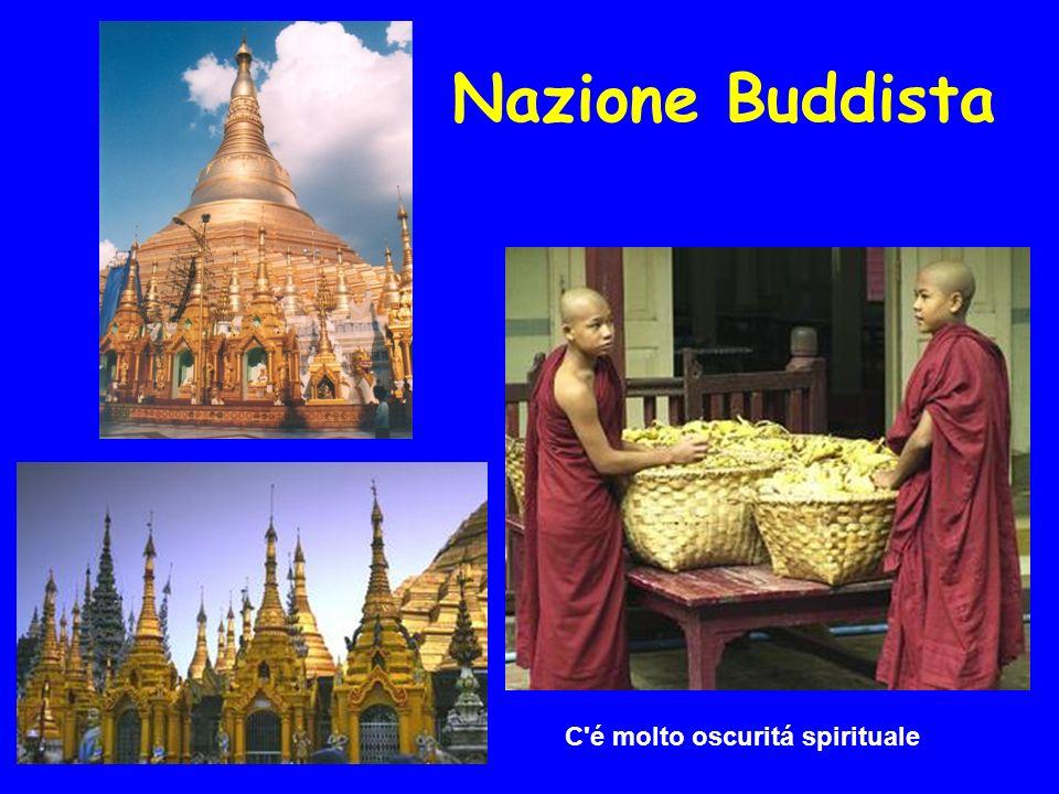 Nazione Buddista C é molto oscuritá spirituale