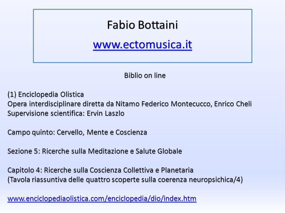 Biblio on line (1) Enciclopedia Olistica Opera interdisciplinare diretta da Nitamo Federico Montecucco, Enrico Cheli Supervisione scientifica: Ervin L