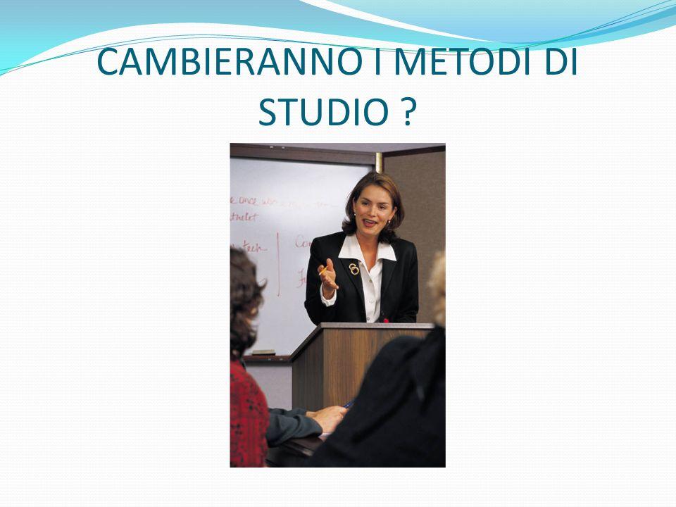 CAMBIERANNO I METODI DI STUDIO ?