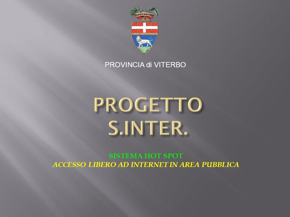 SISTEMA HOT SPOT ACCESSO LIBERO AD INTERNET IN AREA PUBBLICA PROVINCIA di VITERBO