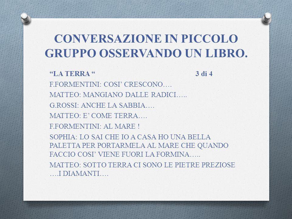 LA TERRA 3 di 4 F.FORMENTINI: COSI CRESCONO….MATTEO: MANGIANO DALLE RADICI…..