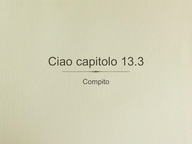 Ciao capitolo 13.3 Compito