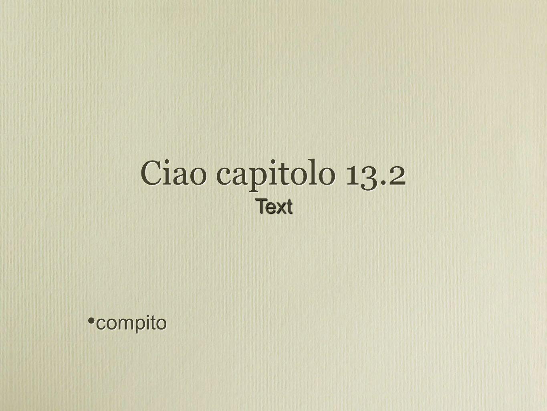 compito Ciao capitolo 13.2 Text