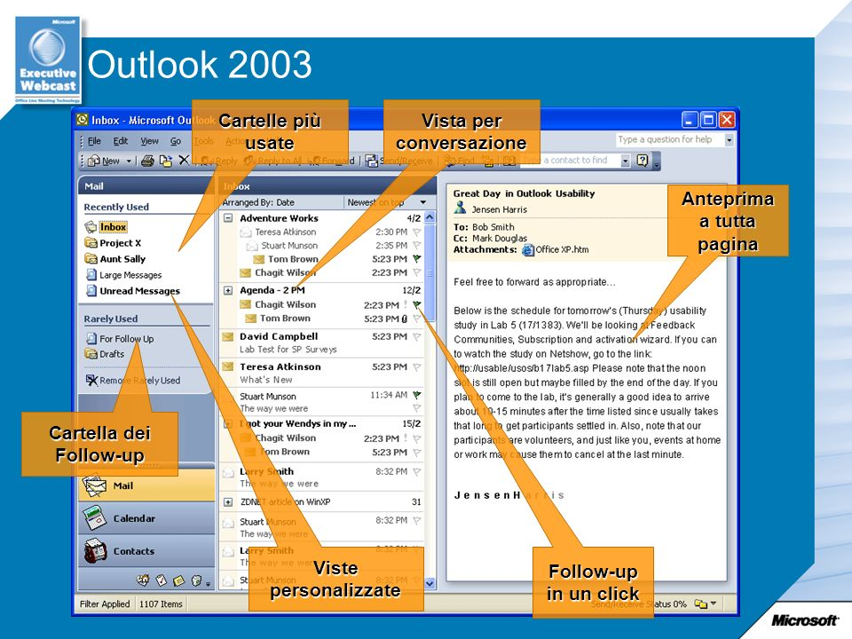 Anteprima a tutta pagina Follow-up in un click Cartelle più usate Vista per conversazione Cartella dei Follow-up Viste personalizzate