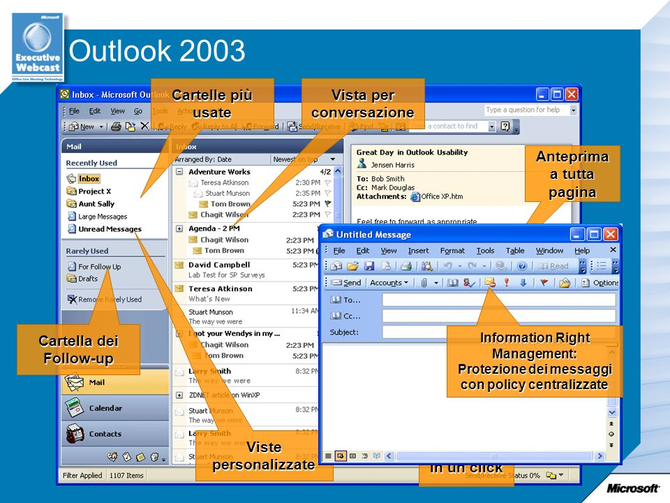 Outlook 2003 Anteprima a tutta pagina Follow-up in un click Cartelle più usate Vista per conversazione Cartella dei Follow-up Viste personalizzate Inf
