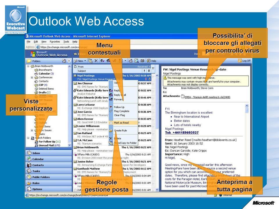 Anteprima a tutta pagina Menu contestuali Viste personalizzate Regole gestione posta Outlook Web Access Possibilita di bloccare gli allegati per controllo virus