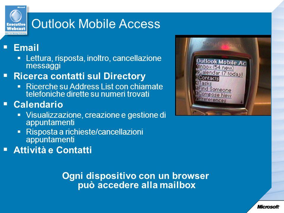 Outlook Mobile Access Email Lettura, risposta, inoltro, cancellazione messaggi Ricerca contatti sul Directory Ricerche su Address List con chiamate te