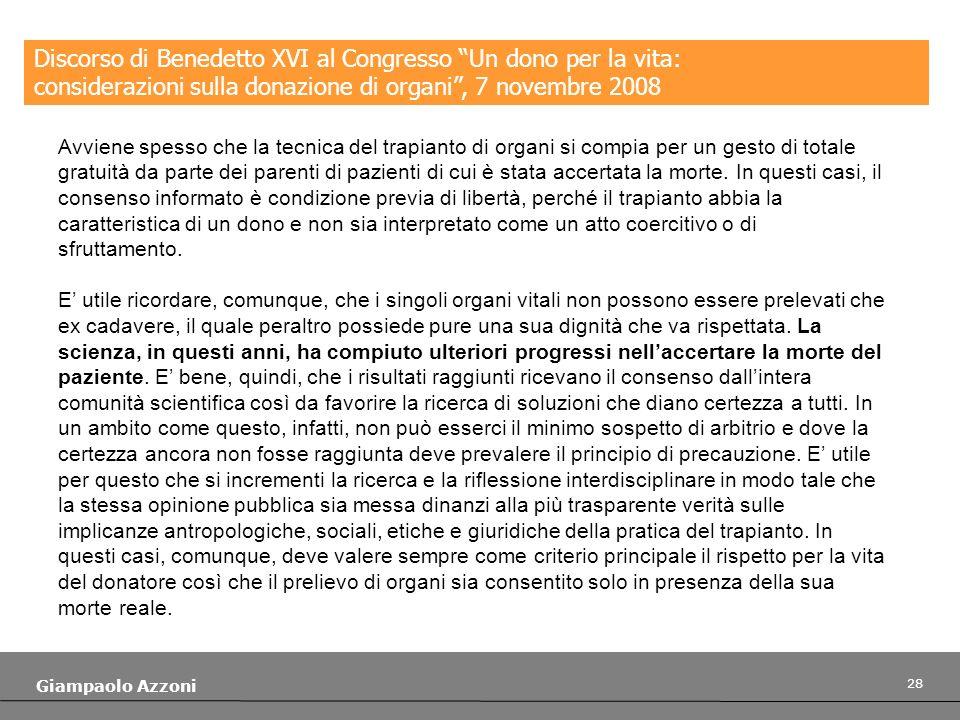 28 Giampaolo Azzoni Discorso di Benedetto XVI al Congresso Un dono per la vita: considerazioni sulla donazione di organi, 7 novembre 2008 Avviene spes