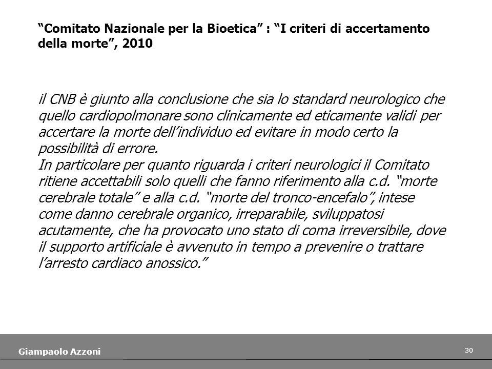 30 Giampaolo Azzoni il CNB è giunto alla conclusione che sia lo standard neurologico che quello cardiopolmonare sono clinicamente ed eticamente validi