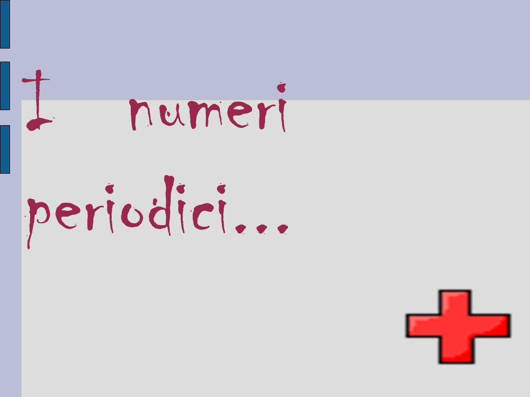 I numeri periodici...